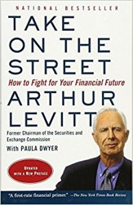 Take on the Street: How to Fight for Your Financial Future Paperback – November 11, 2003 by Arthur Levitt